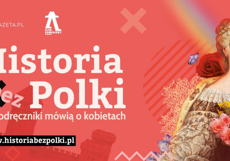 """Gazeta.pl i Klub Komediowy łączą siły w improwizacji """"Historii bez Polki"""""""