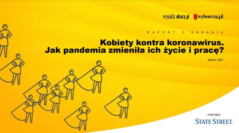"""Kobiety kontra koronawirus. Jak pandemia zmieniła ich życie i pracę"""" – wyniki raportu Kantara na zlecenie Wysokieobcasy.pl i Wyborcza.pl"""