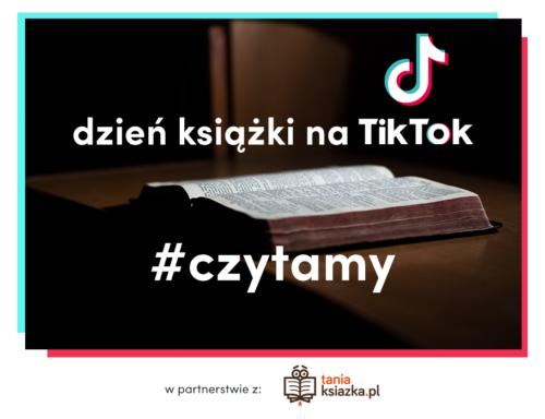TikTok wraz z polskimi pisarzami zachęca do czytania  w ramach akcji #BookTok z okazji Światowego Dnia Książki